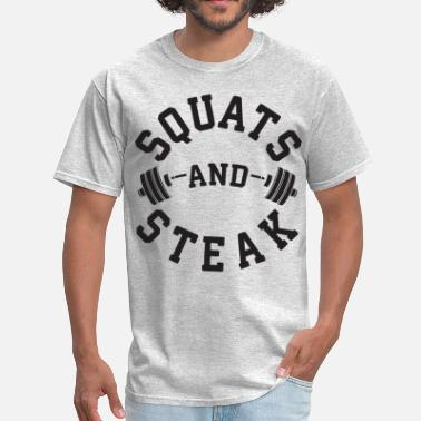 Squats Squats and Steak - Men's T-Shirt