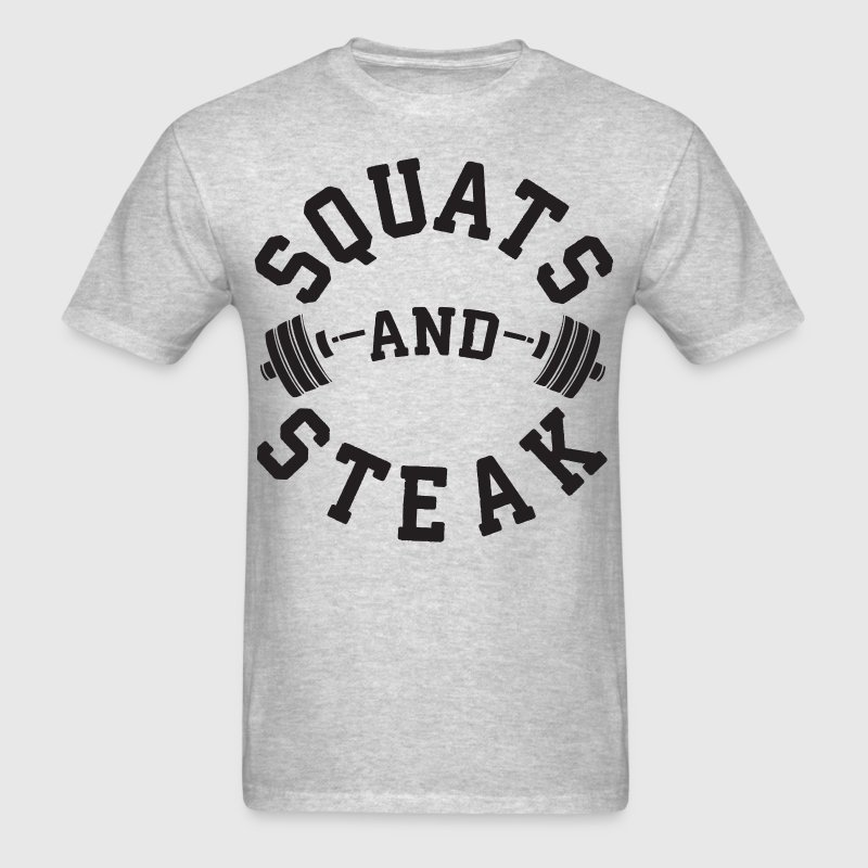 Squats and Steak - Men's T-Shirt