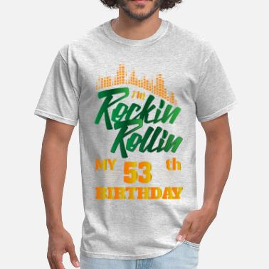 53th Rockin Rollin 53th Year Birthday Occasion - Men's T-Shirt