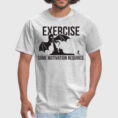 Exercise - Some Motivation Required - Dragon - Men's T-Shirt