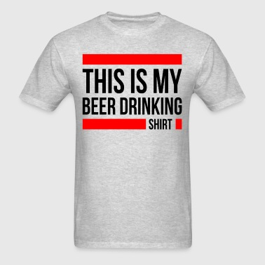 THIS IS MY BEER DRINKING SHIRT - Men's T-Shirt