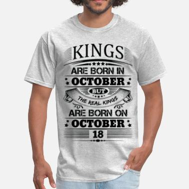 0a43b50e October 18 Birthday Real Kings Are Born On October 18 - Men's. Men's T- Shirt