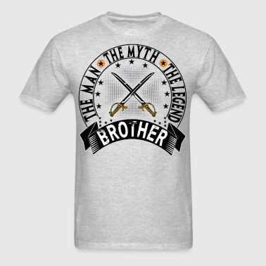 BROTHER THE MAN THE MYTH THE LEGEND - Men's T-Shirt