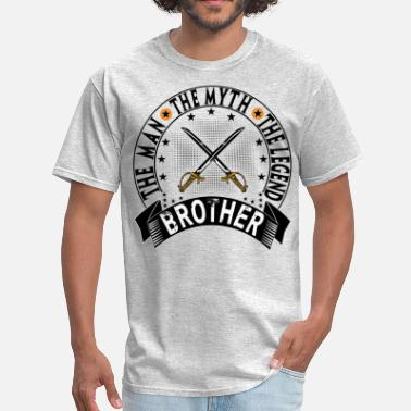 Brother The Man The Myth The Legend BROTHER THE MAN THE MYTH THE LEGEND - Men's T-Shirt