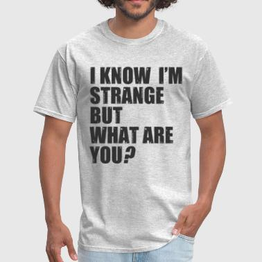 WHAT ARE YOU? - Men's T-Shirt