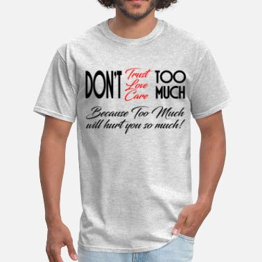 You Not So Much WILL HURT YOU SO MUCH - Men's T-Shirt
