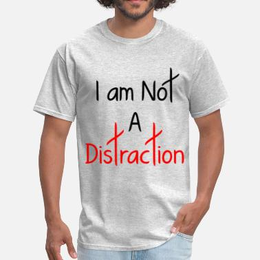 Distraction A DISTRACTION FUNNY - Men's T-Shirt