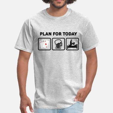 Plan For Today Playing Cards - Men's T-Shirt