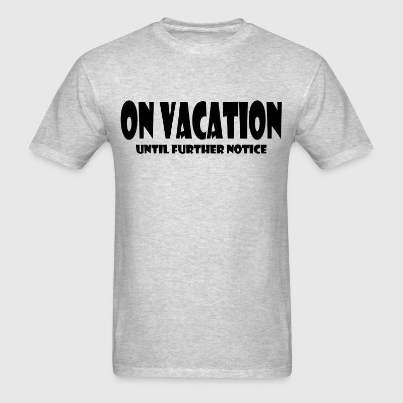 ON VACATION - Men's T-Shirt