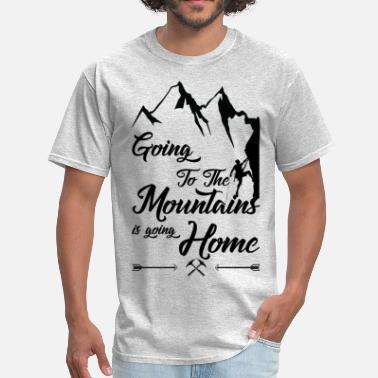 To The Mountains Is Going Home Going To The Mountains Is Going Home - Men's T-Shirt