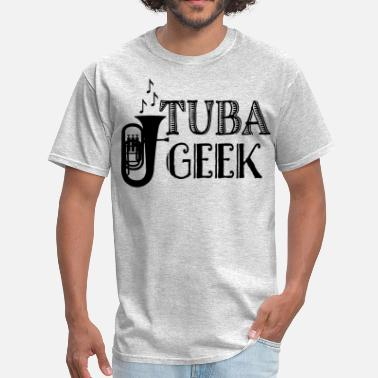 Funny Geek Tuba Tuba Geek Marching Band - Men's T-Shirt