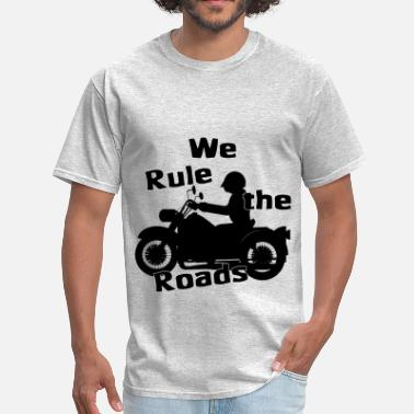 Motorcycle Attitude We Rule the Roads (Motorcycle) - Men's T-Shirt