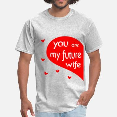 Future Wife future wife - Men's T-Shirt