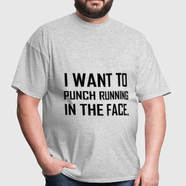 Punch Running In The Face - Men's T-Shirt
