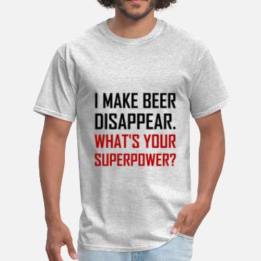 Superpower Beer Disappear Superpower - Men's T-Shirt