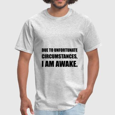Unfortunate Circumstances - Men's T-Shirt