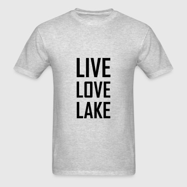 Live Love Lake - Men's T-Shirt