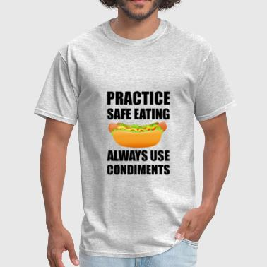 Safe Eating Use Condiment - Men's T-Shirt