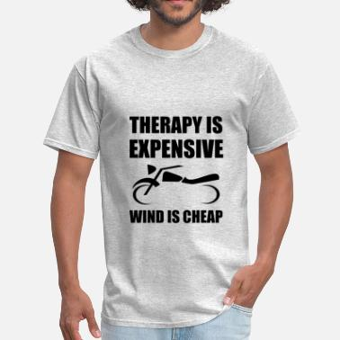 Mc Therapy Is Expensive Wind Is Cheap Motorcycle - Men's T-Shirt