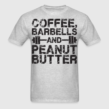 Coffee, Barbells and Peanut Butter - Men's T-Shirt