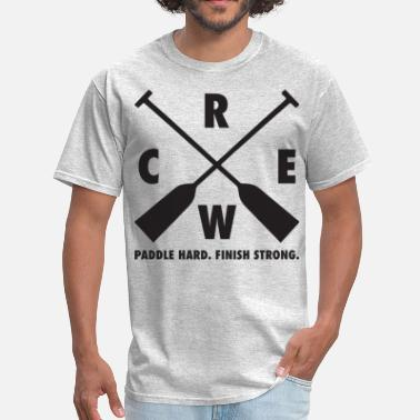 Crew Boat Dragon Boat Crew - Paddle Hard, Finish Strong - Men's T-Shirt