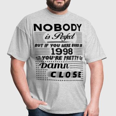 IF YOU WERE BORN IN 1998 - Men's T-Shirt