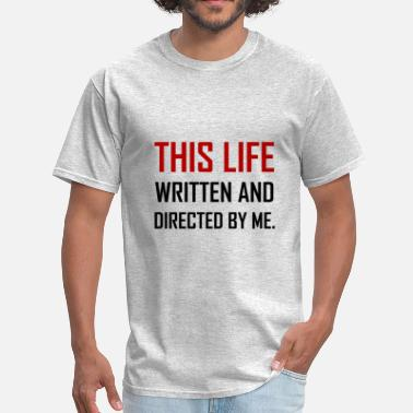 Hollywood This Life Written And Directed By Me - Men's T-Shirt