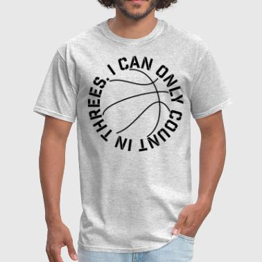 Basketball I Can Only Count in Threes - Men's T-Shirt
