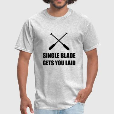 Single Blade Gets You Laid Funny - Men's T-Shirt