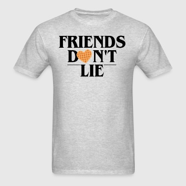 Friends Don't Lie - Men's T-Shirt