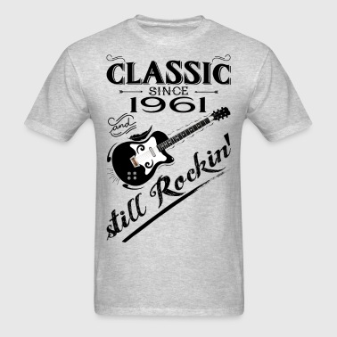 Classic Since 1961-Still Rockin' - Men's T-Shirt