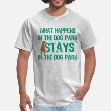 Dog Park Stays In The Dog Park - Men's T-Shirt