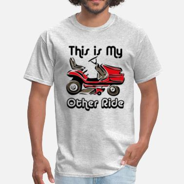 Gardening Sayings Kids Mower My Other Ride - Men's T-Shirt