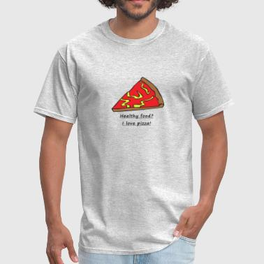 I Love Pizza I love pizza - For pizza freaks - Men's T-Shirt