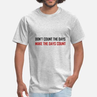 Seize Do Not Count The Days Quo - Men's T-Shirt