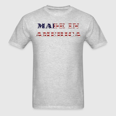 Made In America - Men's T-Shirt