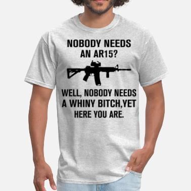 Ar15 Womens  Nobody Needs An AR15 - Men's T-Shirt