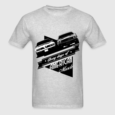 Glory Days Of American Muscle - Men's T-Shirt