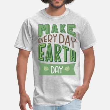Ecofriendly Everyday is Earth Day - Men's T-Shirt