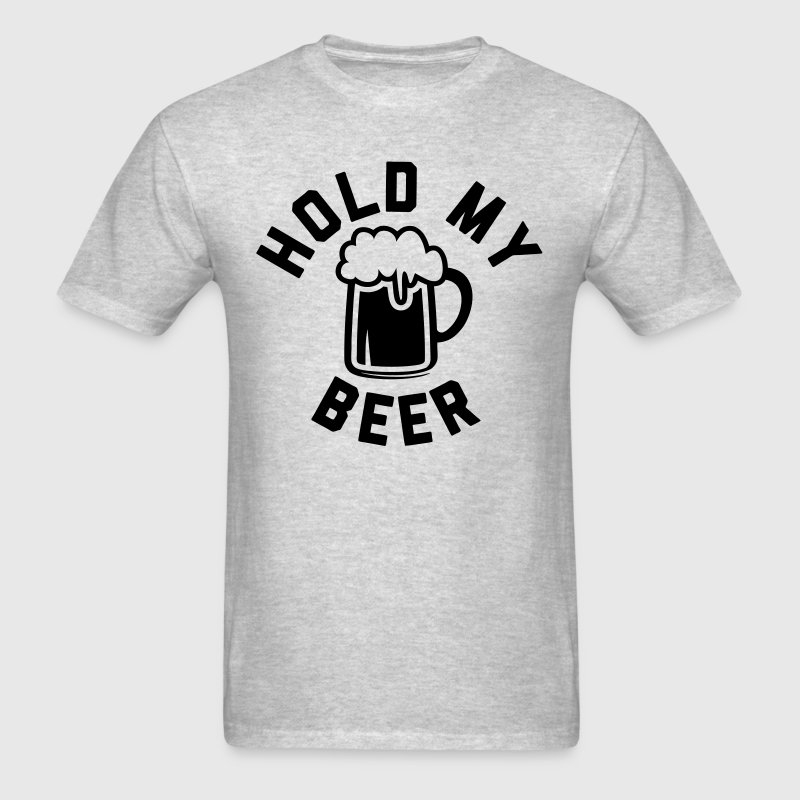 Hold My Beer - Men's T-Shirt