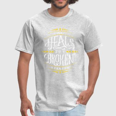 Awesome Heal He Heals The Broken Hearted - Men's T-Shirt