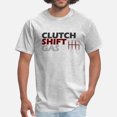 Clutch Kick Clutch Shift Gas - Men's T-Shirt