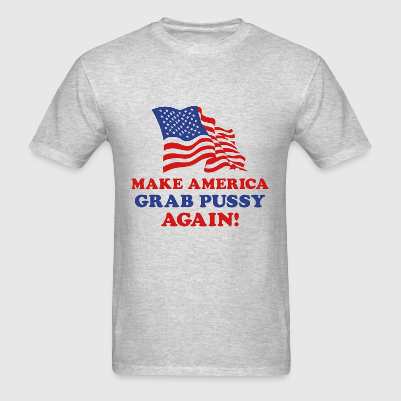 Make America Grab Pussy Again - Men's T-Shirt
