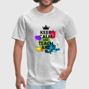 Keep Calm And Teach Art Art Teacher - Men's T-Shirt
