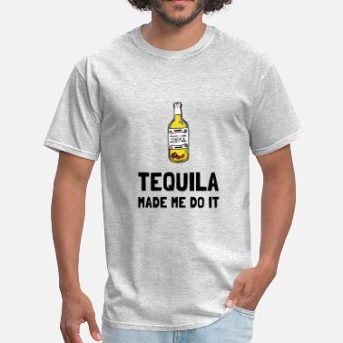 Excuse Me For Partying Tequila Made Me Do It - Men's T-Shirt