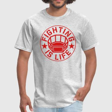 FIGHTING is LIFE mma - Men's T-Shirt