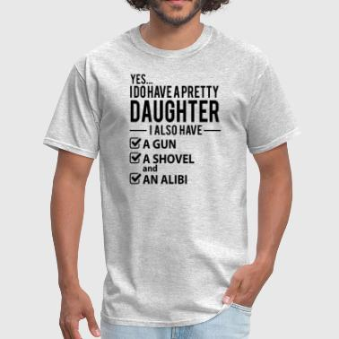 I Have A Pretty Daughter - Men's T-Shirt