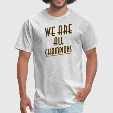 Champion Quotes champions - Men's T-Shirt