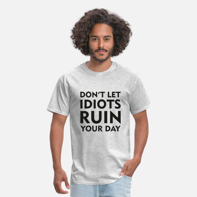 Fun T-Shirts - Don't Let Idiots Ruin Your Day - Men's T-Shirt heather gray