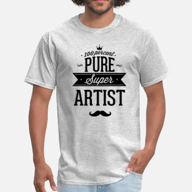 Master 100 percent of pure Super artist - Men's T-Shirt